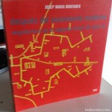 Libros de segunda mano: DESPUÉS DEL MOVIMIENTO MODERNO ARQUITECTURA DE LA SEGUNDA MITAD SIGLO XX - MONTANER, JOSEP Mª. Lote 181139416