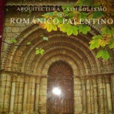 Libros de segunda mano: ARQUITECTURA Y SIMBOLISMO DEL ROMÁNICO PALENTINO. JESÚS HERRERO MARCOS. AYUNTAMIENTO DE PALENCIA. AÑ. Lote 181408242
