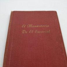 Libros de segunda mano: EL MONASTERIO DE SAN LORENZO EL REAL DE EL ESCORIAL Y LA CASITA DEL PRÍNCIPE. Lote 181503763
