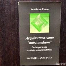 Libros de segunda mano: ARQUITECTURA COMO MASS MEDIUM . RENATO DE FUSCO. Lote 181661237