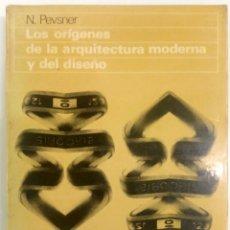 Libros de segunda mano: LOS ORIGENES DE LA ARQUITECTURA MODERNA Y DEL DISEÑO - GG. Lote 181943751