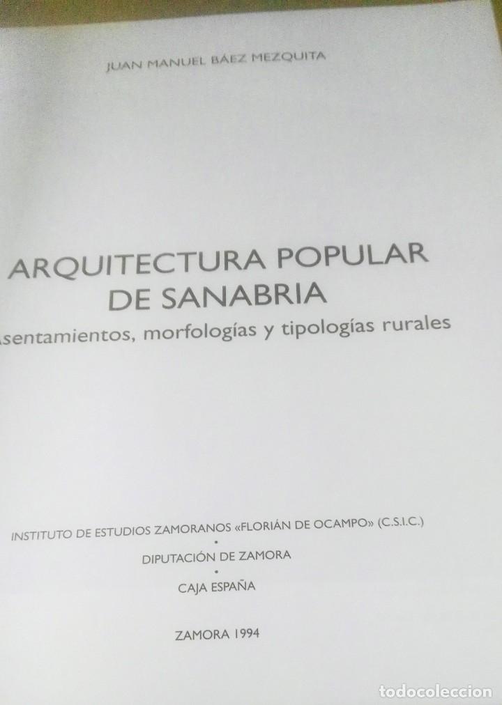 Libros de segunda mano: Juan Manuel Báez Mezquita, Arquitectura popular de Sanabria asentamientos, morfologías y tipología. - Foto 3 - 182105216