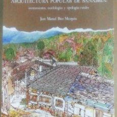 Libros de segunda mano: JUAN MANUEL BÁEZ MEZQUITA, ARQUITECTURA POPULAR DE SANABRIA ASENTAMIENTOS, MORFOLOGÍAS Y TIPOLOGÍA.. Lote 182105216