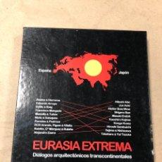 Libros de segunda mano: EURASIA EXTREMA, DIÁLOGOS ARQUITECTÓNICOS TRANSCONTINENTALES. ESPAÑA JAPÓN EXPO 2005 AICHI. Lote 182215323