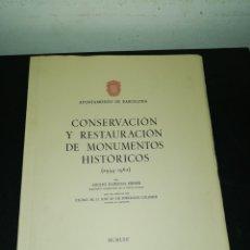 Libros de segunda mano: CONSERVACIÓN Y RESTAURACIÓN DE MONUMENTOS HISTÓRICOS (1954-1962). ADOLFO FLORENSA FERRER. Lote 182236092