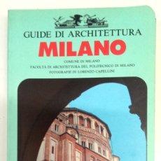 Libros de segunda mano: GUIDE DI ARCHITETTURA. MILANO (ARCHITETTURA E RESTAURO). Lote 182508110