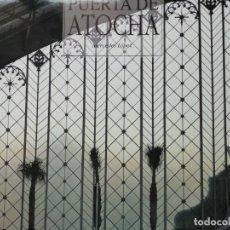 Libros de segunda mano: PUERTA DE ATOCHA. MERCEDES LÓPEZ. 1992. GRAN OBRA. EJEMPLAR NUEVO.. Lote 182750773