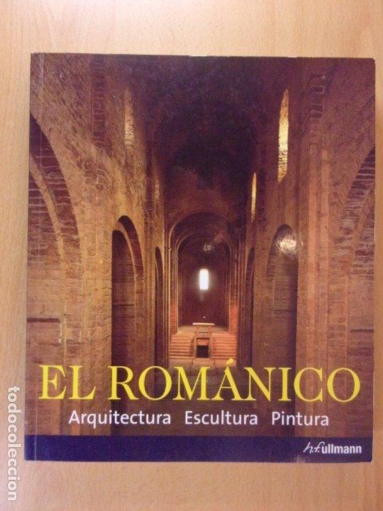 EL ROMÁNICO. ARQUITECTURA, ESCULTURA, PINTURA /H.F. ULLMANN (Libros de Segunda Mano - Bellas artes, ocio y coleccionismo - Arquitectura)