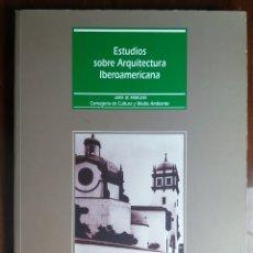 Libros de segunda mano: ESTUDIOS SOBRE ARQUITECTURA IBEROAMERICANA. 1990.. Lote 182914266