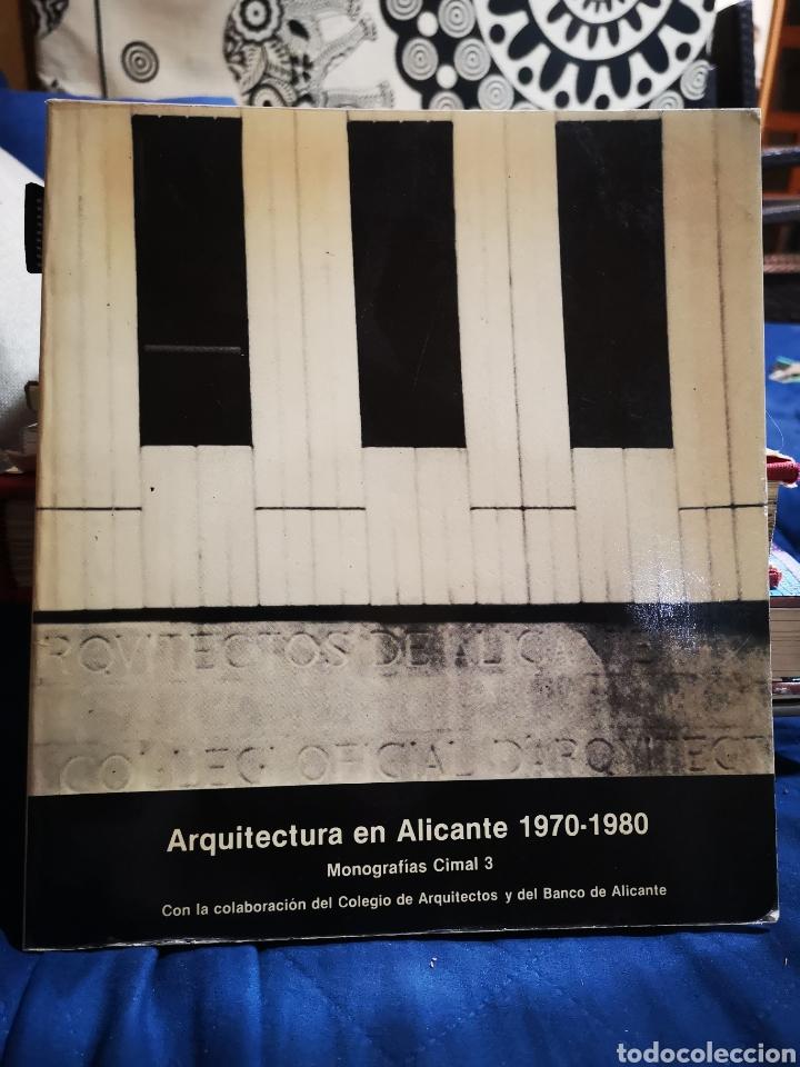 LIBRO ARQUITECTURA EN ALICANTE 1970-1980. MONOGRAFÍAS CIMAL. ARQUITECTURA Y URBANISMO (Libros de Segunda Mano - Bellas artes, ocio y coleccionismo - Arquitectura)