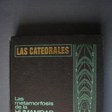 Libros de segunda mano: LAS CATEDRALES. LA METAMORFOSIS DE LA HUMANIDAD. ROBERT PHILIPPE (DIR.) ED. BRUGUERA, S.A. BARCELONA. Lote 183055043