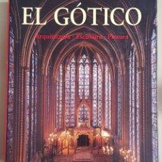 Libros de segunda mano: EL GÓTICO. ARQUITECTURA. ESCULTURA. PINTURA. KÖNEMANN. ARM18. Lote 183090505