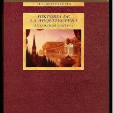 Libros de segunda mano: HISTORIA DE LA ARQUITECTURA: (ANTOLOGÍA CRITICA) LUCIANO PATETTA ,1997 DESCATALOGADO. Lote 183185551