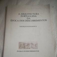 Libros de segunda mano: A ARQUITECTURA PORTUGUESA DA EPOCA DOS DESCOBRIMENTOS. FOTOS. 1988. MUSEO DE EVORA. 10 PAG. Lote 183199672