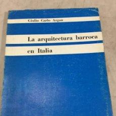 Libros de segunda mano: LA ARQUITECTURA BARROCA EN ITALIA GIULIO CARLO ARGAN EDICIONES NUEVA VISIÓN 1960. Lote 183315513