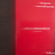 Libros de segunda mano: OBRAS HIDRÁULICAS. IV CONDUCCIONES. EUGENIO VALLARINO. Lote 183347236