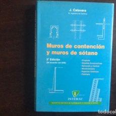 Libros de segunda mano: MUROS DE CONTENCIÓN Y MUROS DE SÓTANO. J. CALAVERA. Lote 183352271