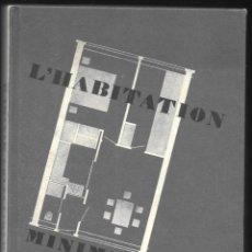 Libros de segunda mano: L¨HABITATION MINIMUN - EDICIÓN FACSÍMIL DE LA DE JULIUS HOFFMAN, 1933.-. Lote 183445288