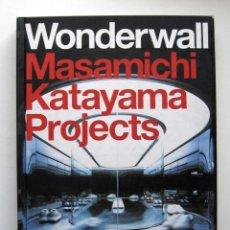 Libros de segunda mano: WONDERWALL. MASAMICHI KATAYAMA PROJECTS. TEXTO EN INGLÉS. ARQUITECTURA, PROYECTOS. Lote 183502432
