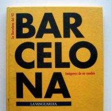 Libros de segunda mano: LA BARCELONA DEL 92. IMÁGENES DE UN CAMBIO. Lote 183507946