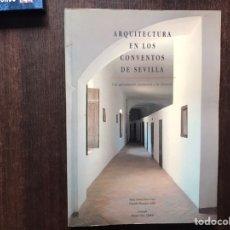 Libros de segunda mano: ARQUITECTURA EN LOS CONVENTOS DE SEVILLA. MARÍA TERESA PÉREZ. COMO NUEVO. Lote 183535041