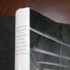 Libros de segunda mano: EDIFICIOS HOSPITALARIOS EN EUROPA DURANTE DIEZ SIGLOS-HISTORIA DE LA ARQUITECTURA HOSPITALARIA-1967. Lote 183589440