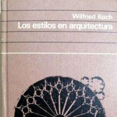 Libros de segunda mano: LOS ESTILOS EN ARQUITECTURA POR WILFRIED KOCH. . Lote 183636966