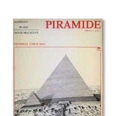 Libros de segunda mano: NACIMIENTO DE UNA PIRÁMIDE - DAVID MACAULAY. Lote 183653983