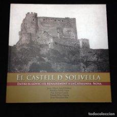 Libros de segunda mano: EL CATELL DE SOLIVELLA ENTRE EL GÒTIC I EL RENAIXEMENT A LA CATALUNYA NOVA - 1ª EDICIÓ 2014 - . Lote 183678732