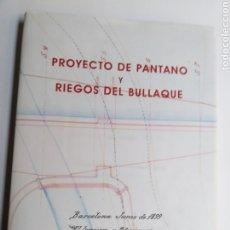 Libros de segunda mano: PROYECTO DE PANTANO Y RIEGO DEL BULLAQUE . FACSÍMIL 2008 . CIUDAD REAL. Lote 183702488