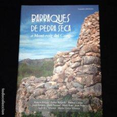 Libros de segunda mano: BARRAQUES DE PEDRA SECA A MONT-ROIG DEL CAMP - 1ªEDICCIÓ 2007 - COSSETÀNIA EDICIONS. Lote 183708612