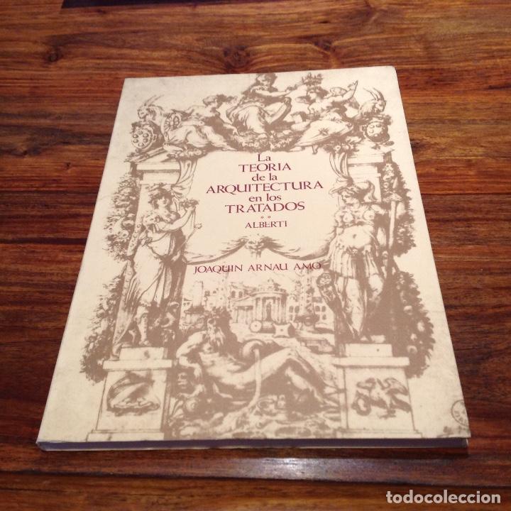 LA TEORÍA DE LA ARQUITECTURA EN LOS TRATADOS -ALBERTI- J.ARNAU AMO. ARTES GRÁFICAS FLORES (Libros de Segunda Mano - Bellas artes, ocio y coleccionismo - Arquitectura)