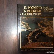 Libros de segunda mano: EL PROYECTO EN INGENIERÍA Y ARQUITECTURA. JOSÉ S. PIQUER CHANZA. Lote 183917768