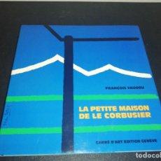 Libros de segunda mano: FRANÇOIS VAUDOU, LA PETITE MADISON DE LE CORBUSIER, TEXTO EN FRANCÉS. Lote 183962625