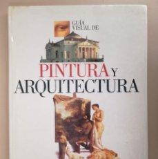 Libros de segunda mano: PINTURA Y ARQUITECTURA. Lote 184112423
