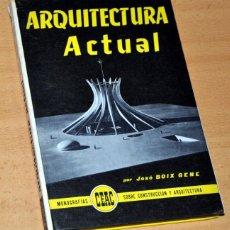 Libros de segunda mano: ARQUITECTURA ACTUAL - JOSÉ BOIX GENE - EDITA CEAC - AÑO 1972.. Lote 184370563