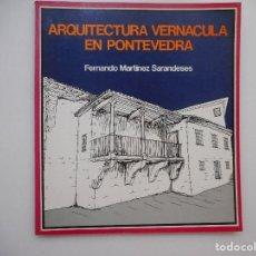 Livros em segunda mão: FERNANDO MARTÍNEZ SARANDESES ARQUITECTURA VERNÁCULA EN PONTEVEDRA (GALLEGO) Y97343. Lote 184916557