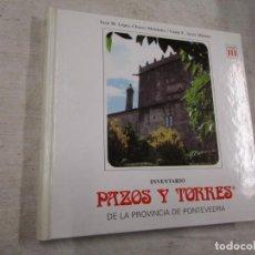 Libros de segunda mano: GALICIA - INVENTARIO DE PAZOS Y TORRES DE LA PROVINCIA DE PONTEVEDRA, O SALNES - 1977 + INFO.. Lote 185195026