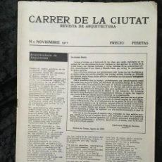 Libros de segunda mano: CARRER DE LA CIUTAT - REVISTA DE ARQUITECTURA Nº0 - INCLUYE CARTEL PÓSTER ANUNCIANDO EL Nº1. Lote 185683840