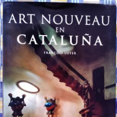 Libros de segunda mano: ART NOUVEAU EN CATALUÑA. ED. EVERGREEN 1997. FRANÇOIS LOYER.. Lote 185999908