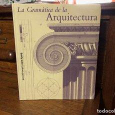 Libros de segunda mano: LA GRAMÁTICA DE LA ARQUITECTURA. EMILY COLE (EDITORA GENERAL) LISMA.. Lote 186270606