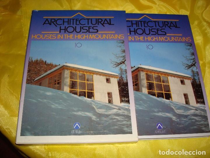 ARCHITECTURAL HOUSES VOL. 10 : CASAS EN LAS ALTAS MONTAÑAS. ATRIUM, 1991 (Libros de Segunda Mano - Bellas artes, ocio y coleccionismo - Arquitectura)