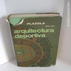 Libros de segunda mano: ALFREDO PLAZOLA. ARQUITECTURA DEPORTIVA. JUEGOS, DEPORTES Y DIVERSIÓN. SEGUNDA EDICION, 1973. . . Lote 187584500