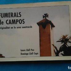 Libros de segunda mano: FUMERALS DE CAMPOS - ORIGINALITAT EN LA SEVA CONSTRUCCIÓ. Lote 187613231