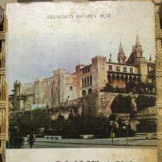 Libros de segunda mano: LA ALMUDAINA, CASTILLO REAL DE LA CIUDAD DE MALLORCA, FRANCISCO ESTABEN RUIZ. Lote 188417183