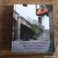 Libros de segunda mano: PALACIOS Y CASAS NOBLES DE LA CIUDAD DE VALENCIA . F. PÉREZ DE LOS COBOS.. Lote 188516687
