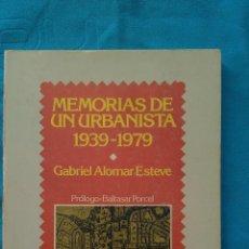 Libros de segunda mano: MEMORIAS DE UN URBANISTA 1939-1979 - GABRIEL ALOMAR ESTEVE. Lote 188582460
