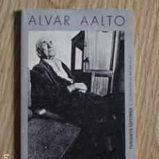 Libros de segunda mano: ALVAR AALTO LA HUMANIZACIÓN DE LA ARQUITECTURA XAVIER SUST TUSQUETS EDITORES CUADERNOS ÍNFIMOS 81. Lote 188593251