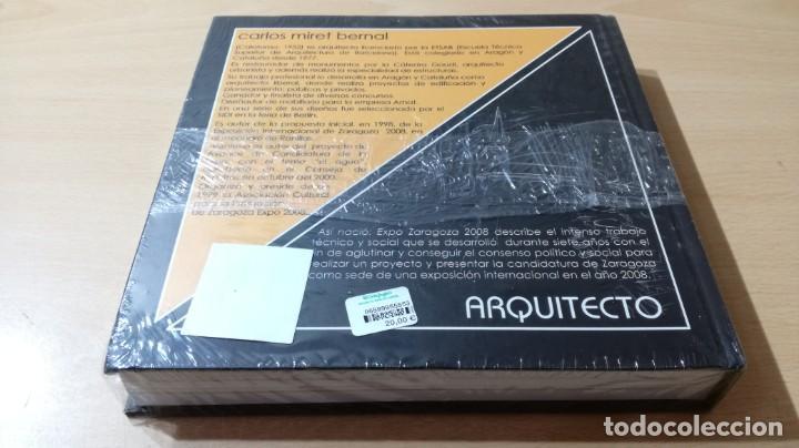 Libros de segunda mano: EXPO ZARAGOZA 2008 - CARLOS MIRET - ARQUITECTO - NUEVO PRECINTADO/ M105 - Foto 2 - 189202847