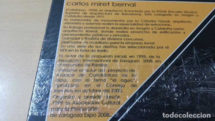 Libros de segunda mano: EXPO ZARAGOZA 2008 - CARLOS MIRET - ARQUITECTO - NUEVO PRECINTADO/ M105 - Foto 3 - 189202847